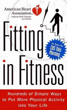 Book cover for American Heart Association Fitting in Fitness: Hundreds of Simple Ways to Put More Physical Activity into Your Life