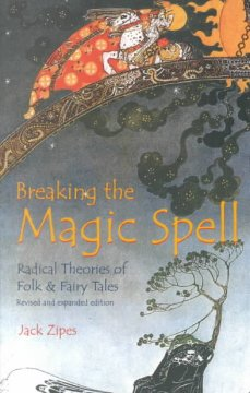 Breaking the magic spell by Jack Zipes