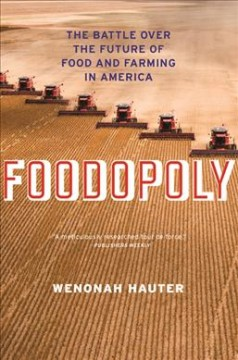 Book cover for Foodopoly: The Battle Over the Future of Food and Farming in America