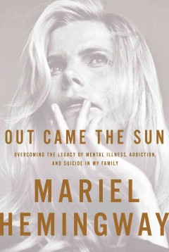 Book cover for Out Came the Sun: Overcoming the Legacy of Mental Illness, Addiction, and Suicide in My Family