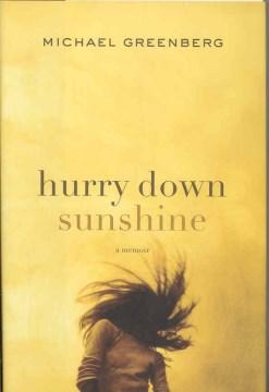 Book cover for Hurry Down Sunshine: A Memoir