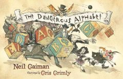 The-dangerous-alphabet-/-by-Neil-Gaiman-;-illustrated-by-Gris-Grimly.