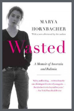 Book cover for Wasted: A Memoir of Anorexia and Bulimia