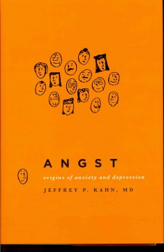 Cover image for Angst : origins of anxiety and depression