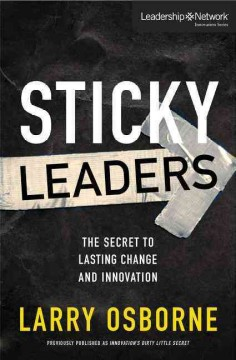 Sticky-leaders-:-the-secret-to-lasting-change-and-innovation-/-Larry-Osborne.