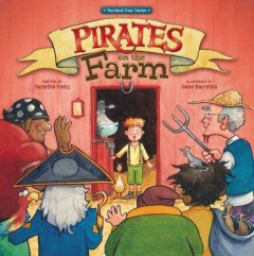 Pirates-on-the-farm-/-written-by-Denette-Fretz-;-illustrated-by-Gene-Barretta.