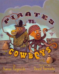 Pirates-vs.-cowboys-/-by-Aaron-Reynolds-;-illustrated-by-David-Barneda.