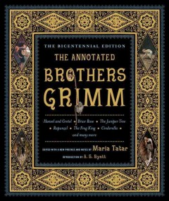 The Annotated Brothers Grimm by Maria Tatar