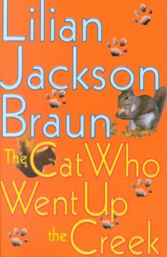 Book Cover: The Cat Who Went Up the Creek by Lilian Jackson Braun