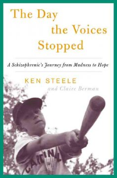 Book cover for The Day the Voices Stopped: A Memoir of Madness and Hope
