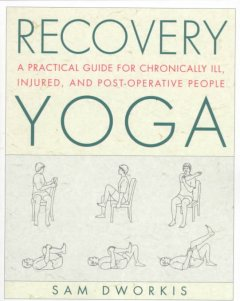 Book cover for Recovery Yoga: a Practical Guide for Chronically Ill, Injured, and Postoperative People