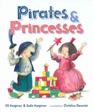 Pirates-&-Princesses-/-Jill-Kargman-&-Sadie-Kargman-;-illustrated-by-Christine-Davenier.
