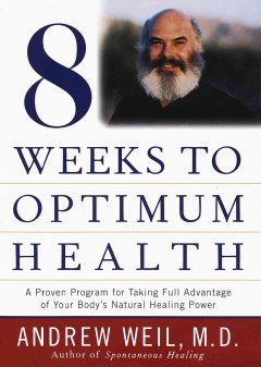 Book cover for Eight Weeks to Optimum Health: A Proven Program for Taking Full Advantage of Your Body's Natural Healing Power