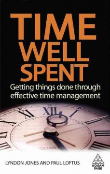 Book cover for Time Well Spent: Getting Things Done through Effective Time Management