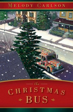 Book Cover: The Christmas Bus by Melody Carlson