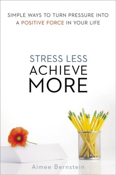 Book cover for Stress less. achieve more: simple ways to turn pressure into a positive force in your life (eBook)