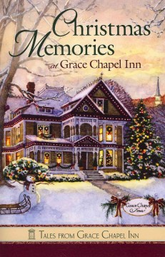 Book Cover: Christmas Memories at Grace Chapel Inn