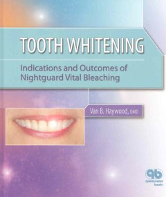 Tooth whitening : indications and outcomes of nightguard vital bleaching book cover