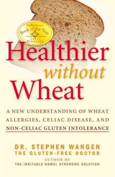 Book cover for Healthier Without Wheat: A New Understanding of Wheat Allergies, Celiac Disease, and Non-Celiac Gluten Intolerance