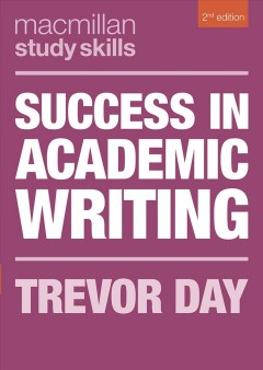 Success in academic writing / Trevor Day.