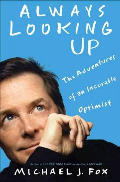Book cover for Always Looking Up: The Adventures of an Incurable Optimist