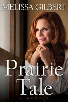Book cover for Prairie Tale: A Memoir