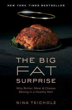 Book cover for The Big Fat Surprise: Why Butter, Meet & Cheese Bleong in a Healthy Diet