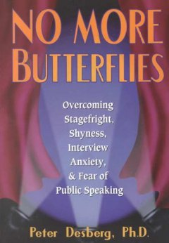 Cover image for No more butterflies : overcoming stagefright, shyness, interview anxiety, & fear of public speaking