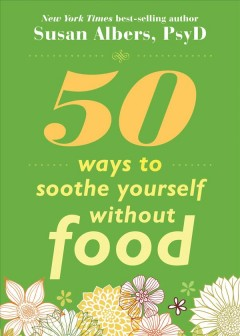 Book cover for 50 Ways to Soothe Yourself Without Food