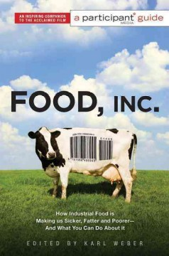 Book cover for Food, Inc.: How Industrial Food is Making Us Sicker, Fatter and Poorer