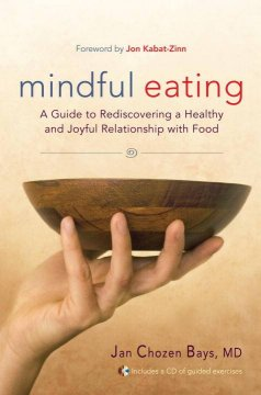 Book cover for Mindful Eating: a Guide to Rediscovering a Healthy and Joyful Relationship with Food