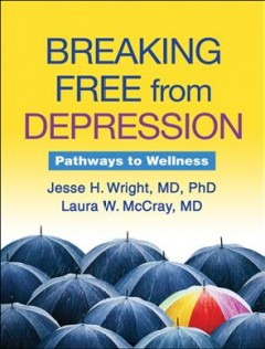 Cover image for Breaking free from depression: pathways to wellness