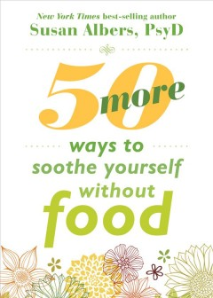 Book cover for 50 More Ways to Soothe Yourself Without Food