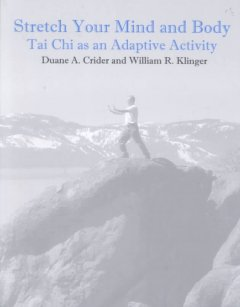 Book cover for Stretch Your Mind and Body: Tai Chi as an Adaptive Activity