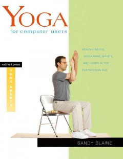 Book cover for Yoga for Computer Users: Healthy Necks, Shoulders, Wrists, and Hands in the Postmodern Age
