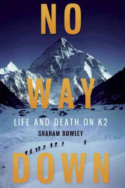 No way down : life and death on K2 /