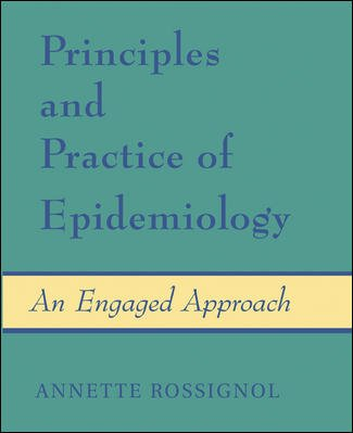 Principles and practice of epidemiology : an engaged approach /