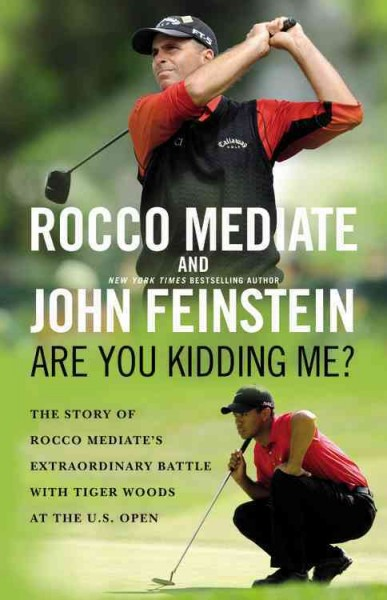 Are you kidding me? : the story of Rocco Mediate