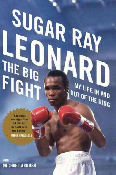 The big fight : my life in and out of the ring /