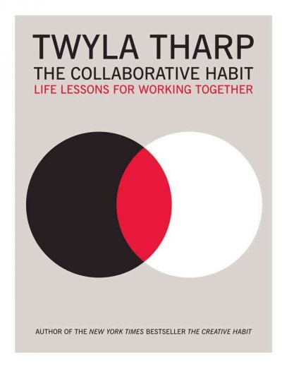 The collaborative habit : life lessons for working together /