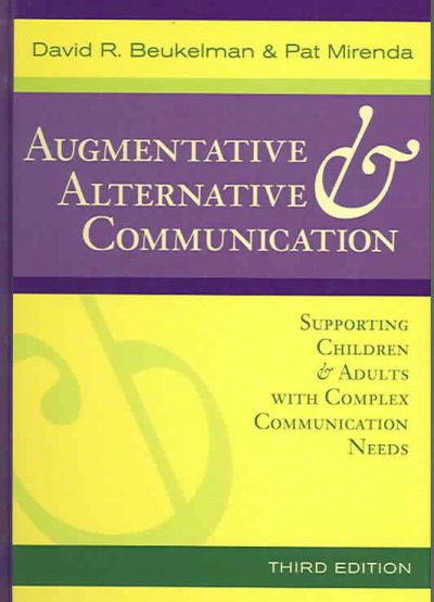 Augmentative & alternative communication : supporting children & adults with complex communication needs /