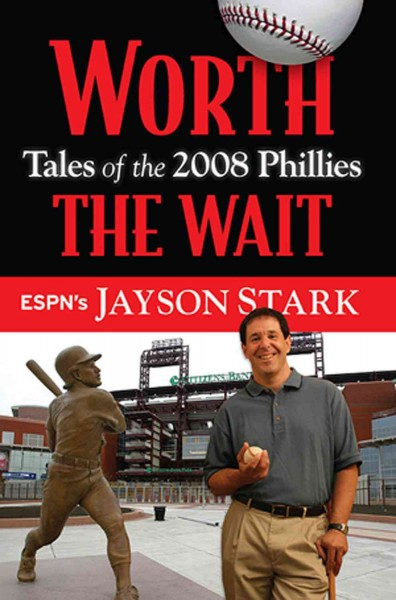 Worth the wait : tales of the 2008 Phillies /
