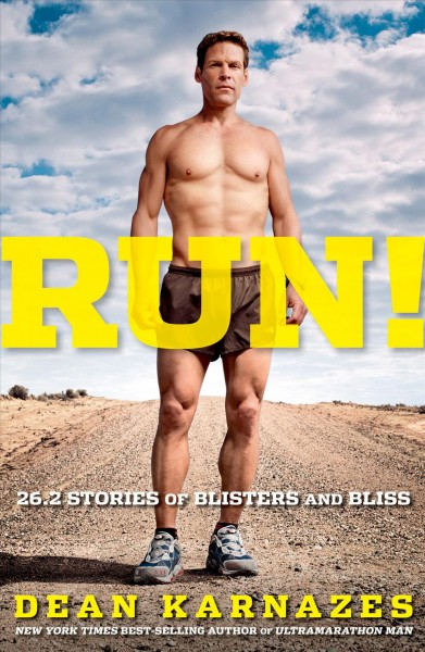 Run! : 26.2 stories of blisters and bliss /