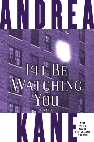 I'll Be Watching You: A Novel