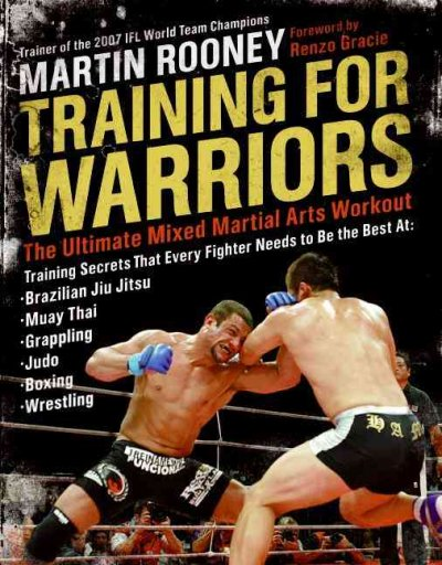 Training for warriors : the ultimate mixed martial arts workout /