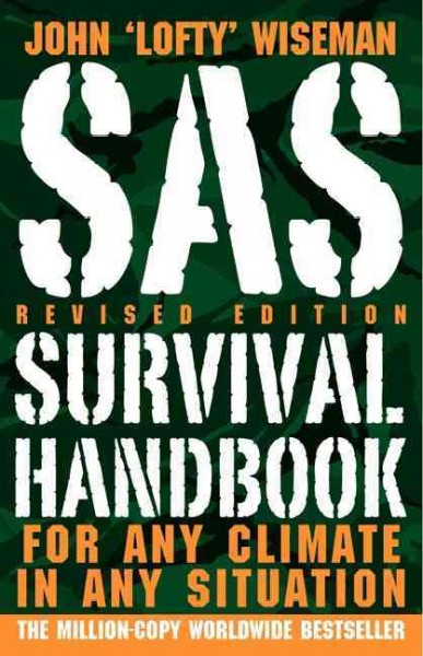 SAS survival handbook : for any climate, in any situation /