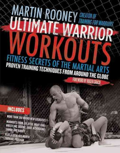 Ultimate warrior workouts : fitness secrets of the martial arts /
