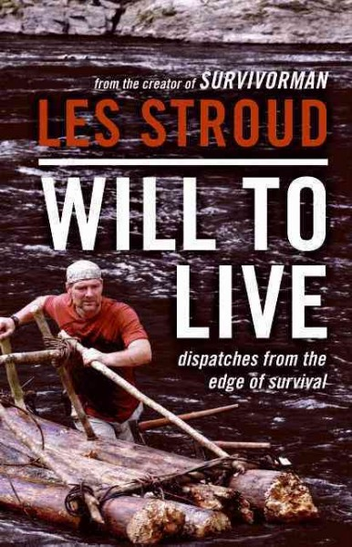 Will to live : dispatches from the edge of survival /