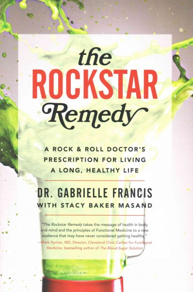 The rockstar remedy : : a rock & roll doctor