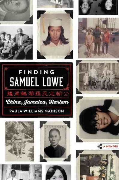 Finding Samuel Lowe : China, Jamaica, Harlem
